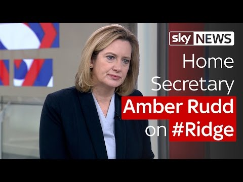 Home Secretary Amber Rudd on #Ridge