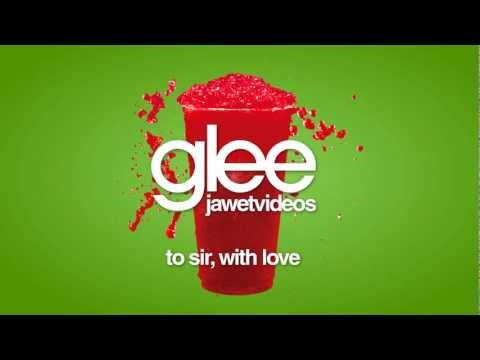 Glee Cast - To Sir, With Love (karaoke version)