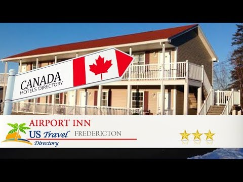 Airport Inn - Fredericton Hotels, Canada