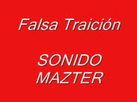 SONIDO MAZTER -Falsa traicion (con letra)