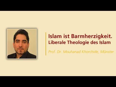 Vortrag | Islam ist Barmherzigkeit. | Prof. Dr. Mouhanad Khorchide, Münster