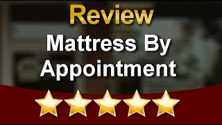 Mattress By Appointment Brooklyn Park          Amazing           Five Star Review by Nancy R.