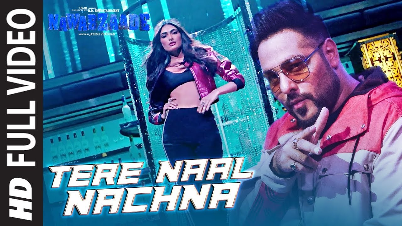 Download TERE NAAL NACHNA Full Song | Nawabzaade |  Feat. Athiya Shetty | Badshah, Sunanda S |