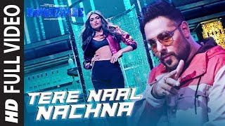 Tere Naal Nachna (Full Video Song) | Nawabzaade