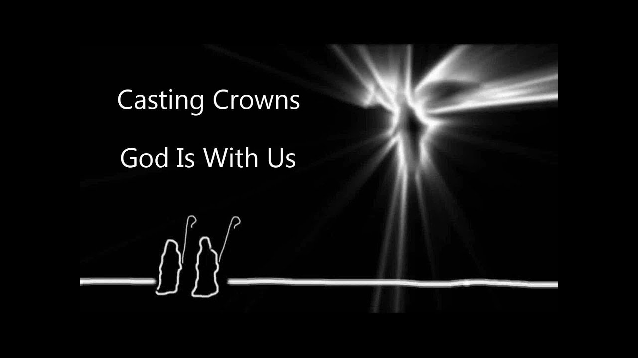 Download God Is With Us - Casting Crowns (lyric video) HD