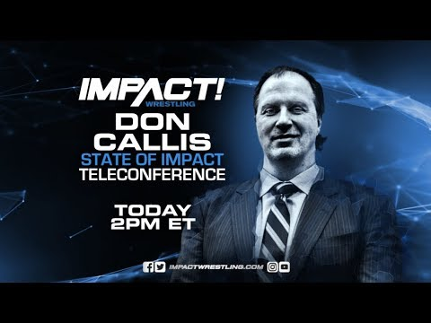 State of IMPACT Wrestling Teleconference with Don Callis | May 16, 2018 at 2 PM ET
