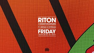 Riton x Nightcrawlers - Friday (Feat. Mufasa & Hypeman) [Dopamine Re-Edit] [Extended]