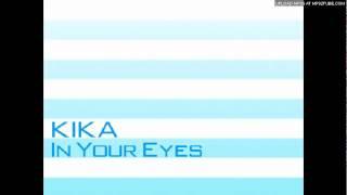 KIKA - In Your Eyes.