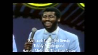 Bad Luck Extended Remix Harold Melvin And The Blue Notes With Teddy Pendergrass