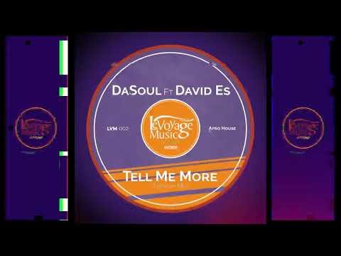 DaSoul Ft David Es Tell Me More Original Mix