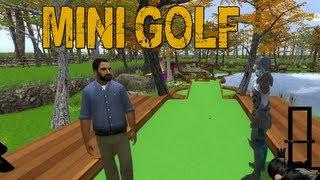 Mini Golf is Sick! Pt. 1 (Garry