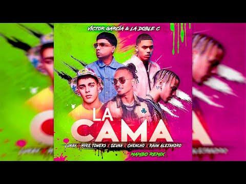 Lunay, Myke Towers, Ozuna, Chencho, Rauw Alejandro – La Cama [Mambo Remix] Víctor García & Doble C