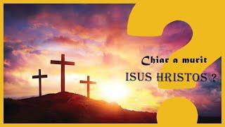 Chiar a murit Isus Cristos? Sau e doar o minciuna a istoriei? - Provocari Biblice, ep 5