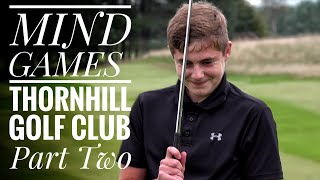 MIND GAMES 😂Thornhill Golf Club - Part Two