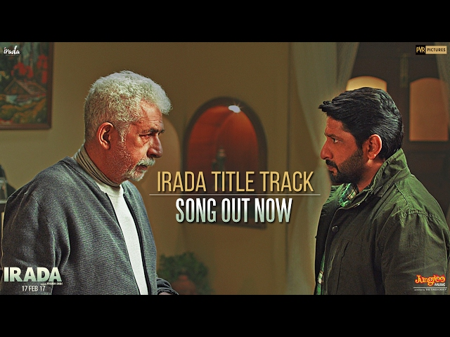 Irada | Title Track | Naseeruddin Shah | Arshad Warsi | Sagarika Ghatge | Nikhil Uzgare
