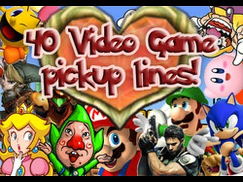 40 Video Game Pickup Lines!