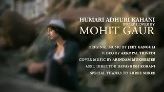 Hamari Adhuri Kahani (Story Cover) By Mohit Gaur -
