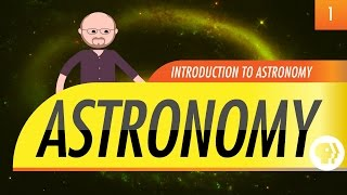Introduction to Astronomy: Crash Course Astronomy #1(, 2015-01-15T22:00:55.000Z)