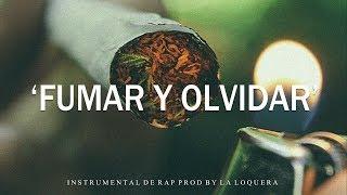 FUMAR Y OLVIDAR - BASE DE RAP / HIP HOP INSTRUMENTAL USO LIBRE (PROD BY LA LOQUERA 2018)