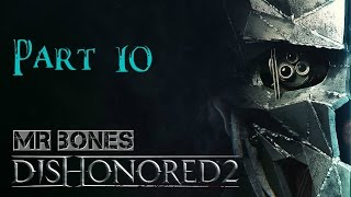 DISHONORED 2 Part 10 Taking out the TRASH!