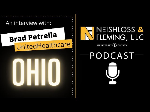 UnitedHealthcare Ohio and Brad Petrella | The Neishloss Podcast