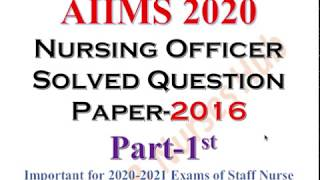 AIIMS 2020- AIIMS 2016 Solved Question Paper of Nursing Officer / Staff Nurse 2020-2021