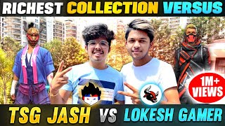 LOKESH GAMER VS TSG JASH 😱 || RICHEST COLLECTION VERSUS IN MAD HOUSE || 80 LAKH ₹ ID || Free Fire