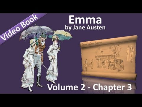 Vol 2 - Chapter 03 - Emma by Jane Austen