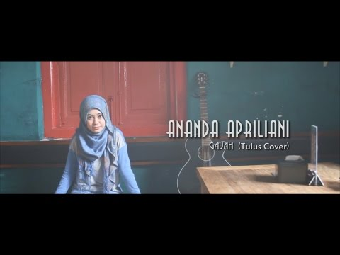 Gajah - Tulus (Cover By Ananda Apriliani)