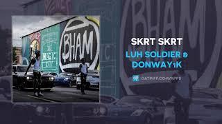 Luh Soldier & Donway1k - Skrt Skrt (AUDIO)