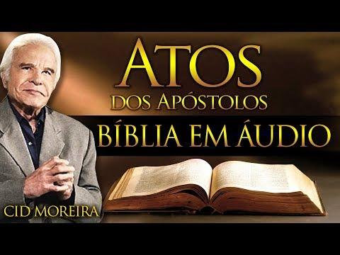 A Bíblia Narrada Por Cid Moreira: ATOS DOS APÓSTOLOS 1 Ao 28 (Completo)