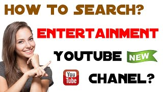 How To Search  Entertainment Youtube Channel... Real Media