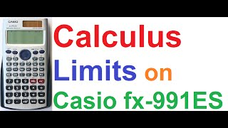 Calculus - Finding Limits using Casio fx-991ES Scientific Calculator(My Casio Scientific Calculator Tutorials- http://goo.gl/uiTDQS My Numerical Methods Tutorials- http://goo.gl/ZxFOj2 Hi,I'm Sujoy. And today I'll tell you how to ..., 2015-03-21T05:17:47.000Z)