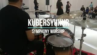 Kubersyukur Symphony Worship Drum Cam.mp3