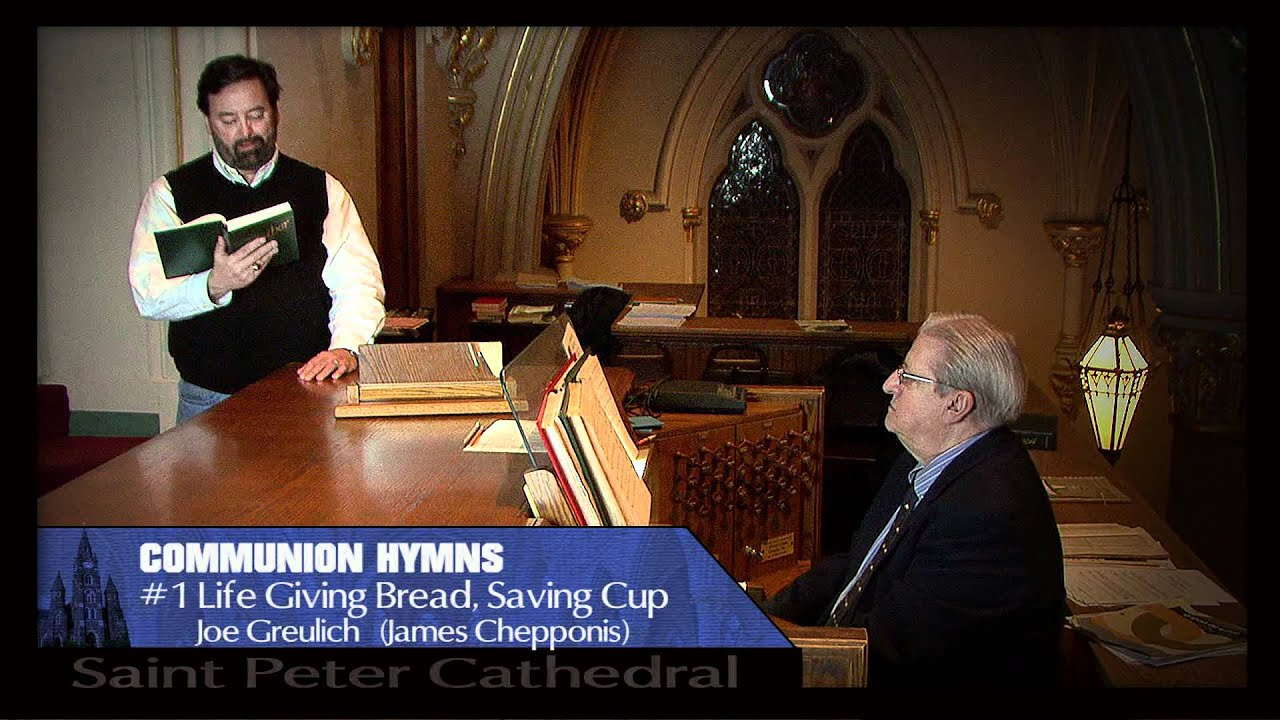 COMMUNION HYMNS #1 Life Giving Bread, Saving Cup (James Chepponis)