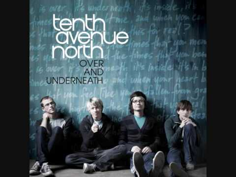 Tenth Avenue North - Break me down