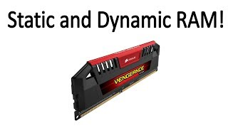 Static RAM and Dynamic RAM Explained