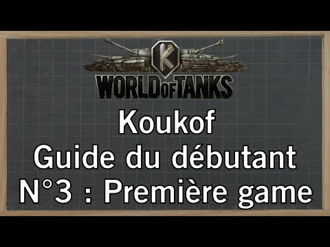 World of Tanks - Guide du débutant - N°3 : Première game