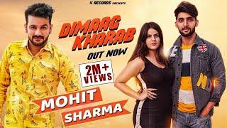 Dimag Kharab Mohit Sharma new song | Latest Haryanvi Songs Haryanavi 2020 | Ajit Jangra