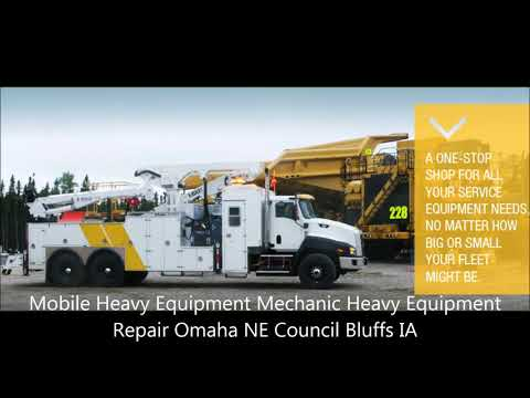 Mobile Heavy Equipment Mechanic Heavy Equipment Repair Omaha NE Council Bluffs IA