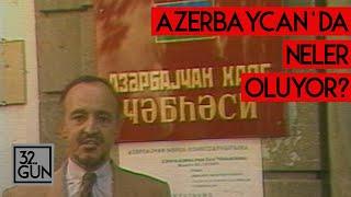 Gambar cover Azerbaycan'da Neler Oluyor? | Kasım 1989 | 32. Gün Arşivi