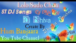 Lolo Sado Chitti ST Dj Song Mix By Dj Shiva