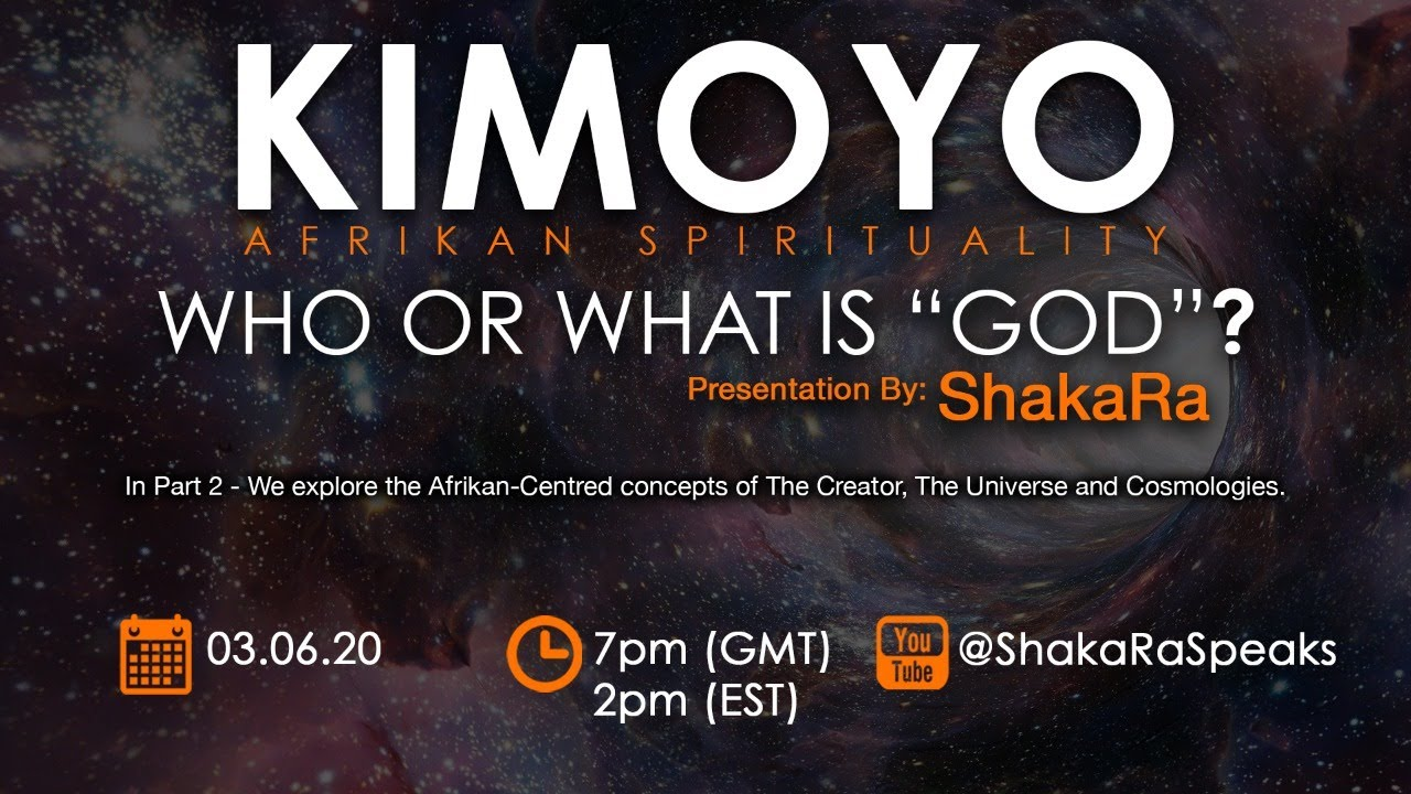 KIMOYO: Who or What is GOD? (Pt2)
