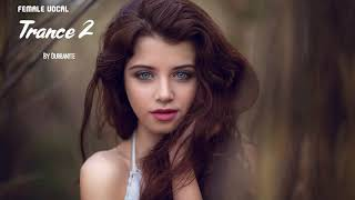 Female Vocal Trance | Vol 2 | Angelic Voices