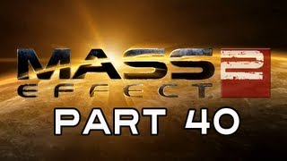 Mass Effect 2 Gameplay Walkthrough - Part 40 Garrus