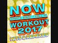 NOW That's What I Call A Workout 2017 - Hits & Remixes