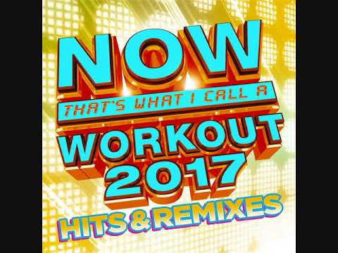 NOW That's What I Call A Workout 2017 - Hits & Remixes Mp3