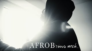 "AFROB -  ""Eins noch …"" (OFFICIAL VIDEO)"