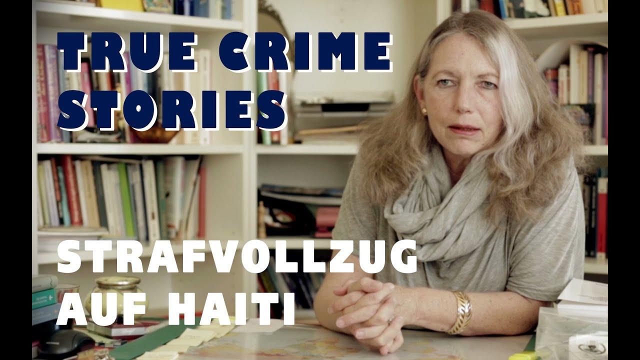 Strafvollzug auf Haiti - Michaela Stiepel - TRUE CRIME STORIES #WV.WS