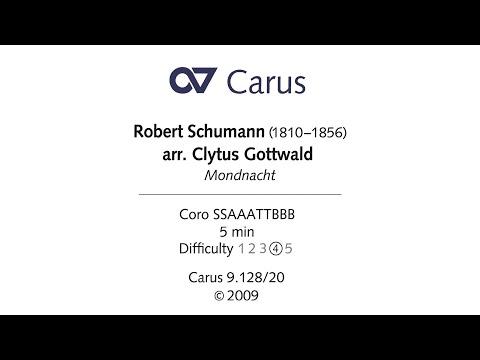Robert Schumann: Mondnacht (arr. Clytus Gottwald)